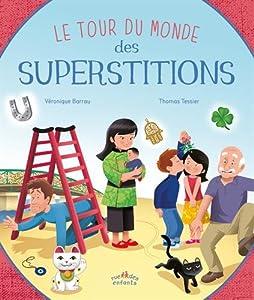 """Afficher """"Le tour du monde des superstitions"""""""