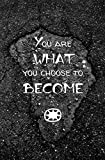 You are Who You Choose to Become: Blank Journal and Inspirational Quote