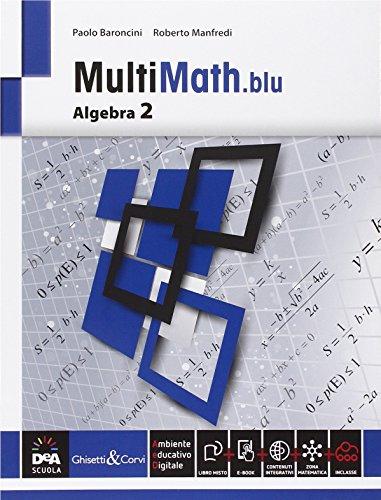 Multimath blu. Algebra. Per le Scuole superiori. Con e-book. Con espansione online: 2