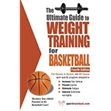 The Ultimate Guide to Weight Training for Basketball (Ultimate Guide to Weight Training: Basketball) by Rob Price (2006-09-01)