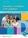 Sprechen, Schreiben und Gestalten: Deutsch/Kommunikation für die Höhere Berufsfachschule in Nordrhein-Westfalen: Schülerband
