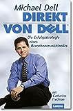 Direkt von DELL: Die Erfolgsstrategie eines Branchenrevolutionärs
