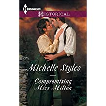 Compromising Miss Milton (Mills & Boon Historical)