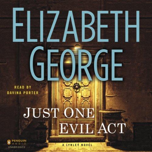 Buchseite und Rezensionen zu 'Just One Evil Act: A Lynley Novel, Book 18' von Elizabeth George