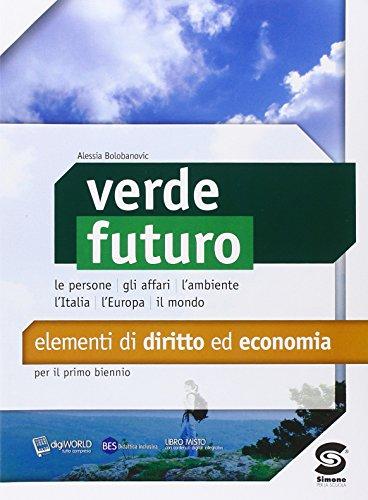 Verde futuro. Elementi di diritto ed economia. Con e-book. Con espansione online. Per il biennio delle Scuole superiori