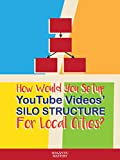 Clip: How Would You Setup YouTube Videos' Silo Structure For Local Cities? [OV]