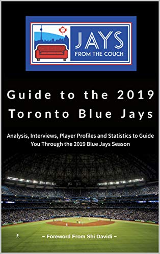 Jays From the Couch Guide to the 2019 Toronto Blue Jays (English Edition)