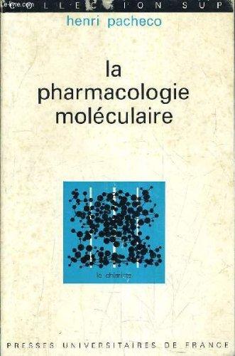 LA PHARMACOLOGIE MOLECULAIRE.