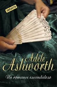 Un romance escandaloso par Adele Ashworth