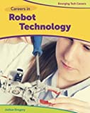 Careers in Robot Technology (Bright Futures Press: Emerging Tech Careers)