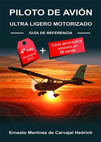 Piloto de Avión Ultra Ligero Motorizado por Ernesto Martínez de Carvajal Hedrich
