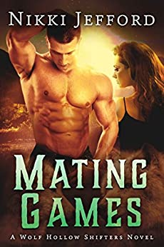 Mating Games: Wolf Hollow Shifters, Book 2 (English Edition) par [Jefford, Nikki]