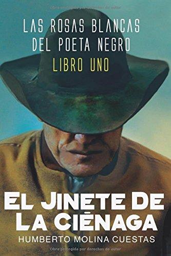 ROSAS BLANCAS: EL JINETE (ROSAS BLANCAS DEL POETA NEGRO)