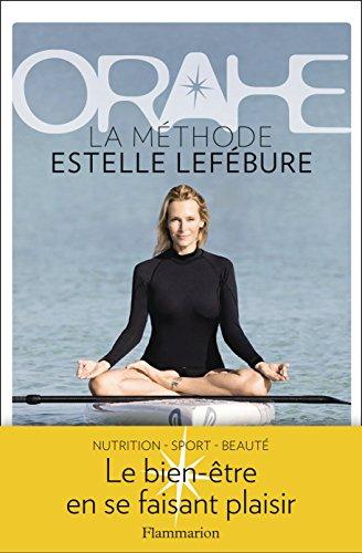 Orahe : La méthode Estelle Lefébure par Estelle Lefébure