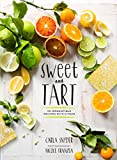 Sweet and Tart: 70 Irresistible Recipes with Citrus (English Edition)