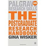 The Postgraduate Research Handbook: Succeed with Your MA, MPhil, EdD and PhD (Palgrave Study Guides)