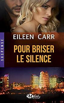 Pour briser le silence par [Carr, Eileen]