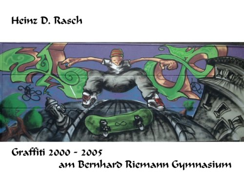 Graffiti 2000 - 2005 am Bernhard Riemann Gymnasium
