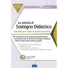 TFA. Le attività di sostegno didattico. Manuale per tutte le prove d'esame online. Con software di simulazione