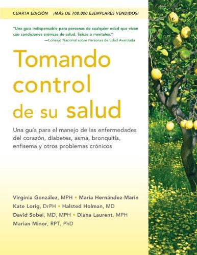 Tomando control de su salud: Una guía para el manejo de las enfermedades del corazón, diabetes, asma, bronquitis, enfisema y otros problemas crónicos por Virginia González
