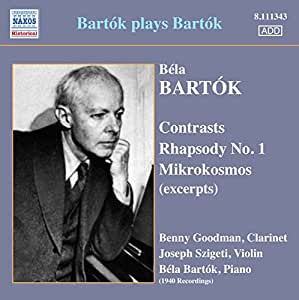 Bartok Plays Bartok (Contrasts/ Rhapsody No.1/ Mikrokosmos (Excerpts))