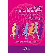 JUEGOS DE INICIACIÓN Y FORMACIÓN DEPORTIVA (Educación Física / Pedagogía / Juegos)