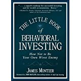 The Little Book of Behavioral Investing: How not to be your own worst enemy: 35 (Little Books, Big Profits (UK))