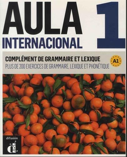 Aula internacional 1 : Complment de grammaire et de lexique
