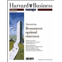 Outsourcing: Ressourcen optimal einsetzen (Edition Harvard Business Manager)