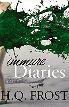 Immure Diaries Part II by [Frost, H.Q. ]