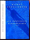 Les particules élémentaires - France Loisirs - 01/01/1999
