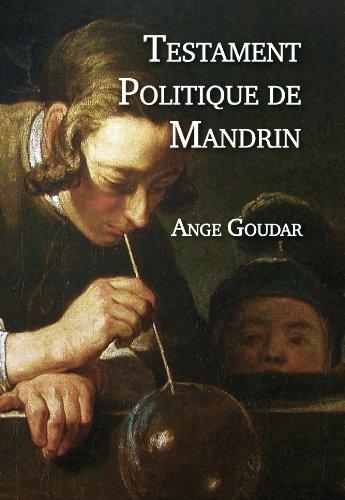 Testament Politique de Louis Mandrin par Ange Goudar
