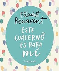 Este cuaderno es para mí par Elísabet Benavent