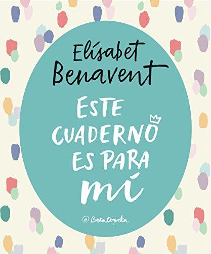Este cuaderno es para mí (Tendencias) por Elísabet Benavent