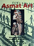 Asmat Art: Woodcarvings of Southwest New Guinea (English Edition)