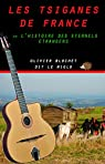 Les Tsiganes de France ou l'histoire des éternels étrangers par Blochet