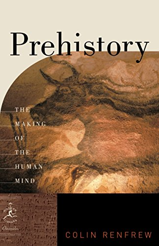 Prehistory: The Making of the Human Mind (Modern Library Chronicles)