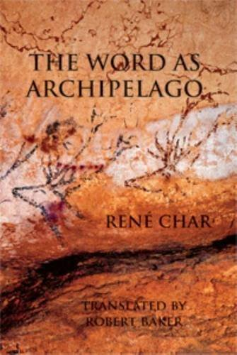 The Word as Archipelago by Ren?? Char (2011-01-04)