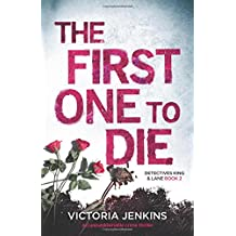 The First One to Die: An unputdownable crime thriller (Detectives King and Lane, Band 2)