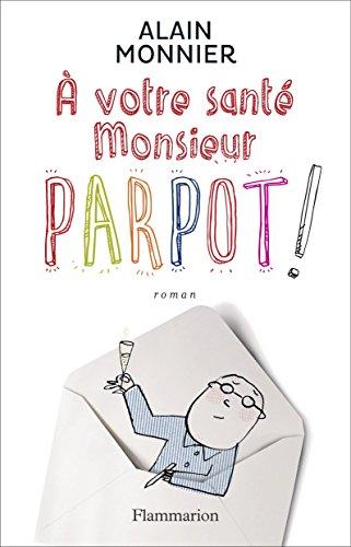 A votre santé Monsieur Parpot