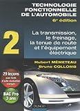 Technologie fonctionnelle de l'automobile - Tome 2, Transmission, freinage, tenue de route et équipement électrique - Dunod - 20/05/2009