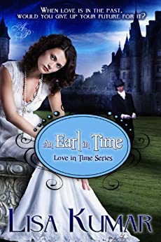 An Earl in Time (Love in Time Book 1) by [Kumar, Lisa]