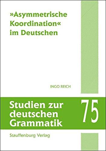 'Asymmetrische Koordination' im Deutschen (Studien zur deutschen Grammatik)