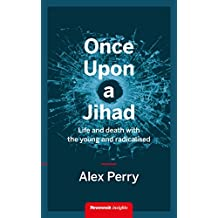 Once Upon a Jihad: Life and death with the young and radicalised