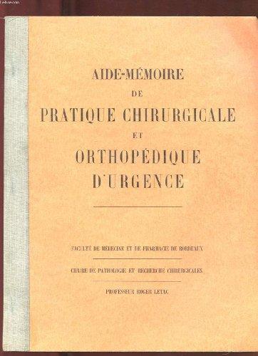 AIDE-MEMOIRE DE PRATIQUE CHIRURGICALE ET ORTHOPEDIQUE D'URGENCE
