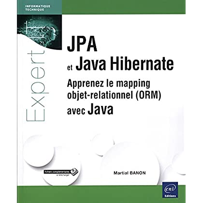 JPA et Java Hibernate - Apprenez le mapping objet-relationnel (ORM) avec Java