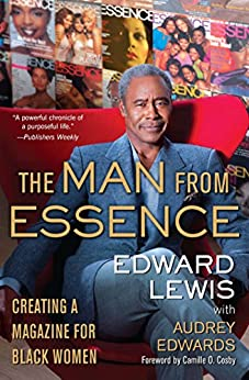 The Man from Essence: Creating a Magazine for Black Women (English Edition) par [Lewis, Edward]