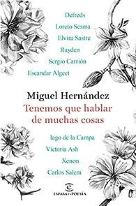 Tenemos que hablar de muchas cosas par Miguel Hernández