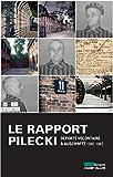 Le rapport Pilecki - Déporté volontaire à Auschwitz, 1940-1943