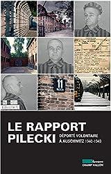 Le rapport Pilecki : Déporté volontaire à Auschwitz, 1940-1943